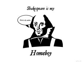 Shakespeare Is My Homeboy by ObiJohnKenobi