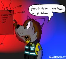 Grissom, We Have A Problem by Whatupwidat