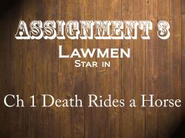LAWMEN assignment 3 by WesternSpice