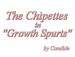 The Chipettes in Growth Spurts by CandideTF
