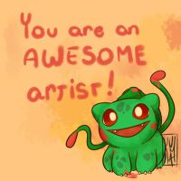 You're An Awesome Artist! by KumaMask