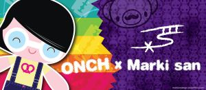 ONCH x Marki san Sign by Marki-san-Design