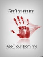 Don't Touch Me by ygt-design