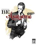 Be Awesome Instead by jimiyo