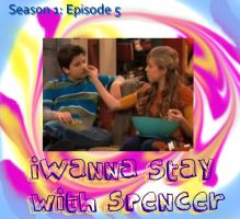 iWanna Stay with Spencer by theseddieclub