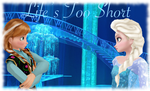 Life's Too Short Frozen - Free Fall Version by FlyingPrincess