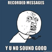 Recorded Message y u no by Peppermintpony899
