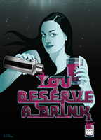 You Deserve A Drink by cecile-appert