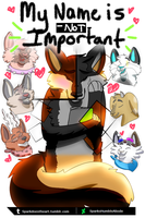 My Name is -Not- Important (Read Description) by SparksHumbleAbode