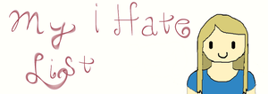 My I Hate List by courts1014