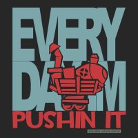 Every Day I'm Pushin it by itchylabel
