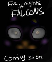 Five Nights At Falcons Teaser 1 by yellowstarburstkitty