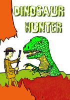 Early Work: Dinosaur Hunter. by yeagerspace