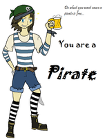 you are a PIRATE by AquaArtist532