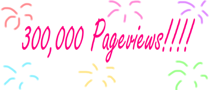 300,000 Pageviews Entry by KatieGirlsForever