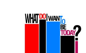 What Do I Want To Be Today by MeGoSa