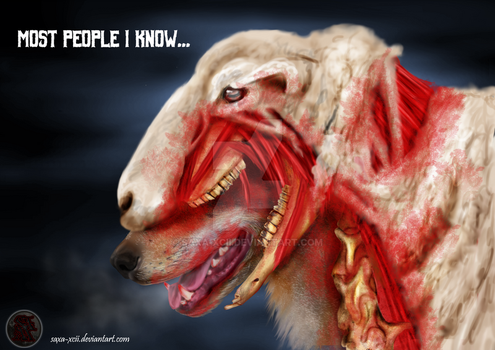 Most People I Know (Wolf in sheep's clothing) by Saxa-XCII