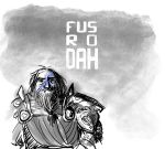 FUS RO DAH! by aberry89