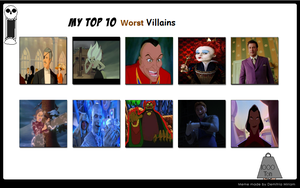 My Top 10 Worst Villains by greece4life