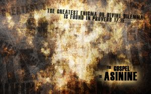 The Gospel is Asinine v.1 by whitenine