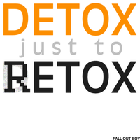 Detox Just To Retox by SamRickim