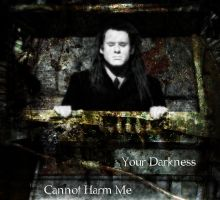 Your Darkness cannot harm me by exorist