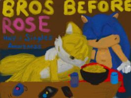 Bros Before Rose - Singles Awareness by DecepticonFlamewar
