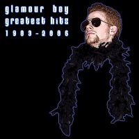 Glamour Boy's Greatest Hits by GlamourBoy