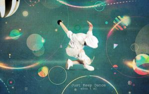 Just Keep Dance | wallpapaer | ePro \ sC by epro-creative