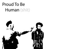 Proud to be human by cinges