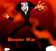 It's Blender Man by Die-Laughing