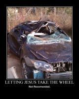 Let Jesus Take the Wheel -demotivation- by Dragunov-EX