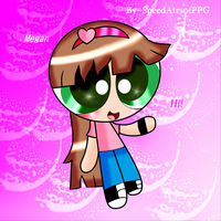 Gift~My BFF (Megan) Hi!- PPG [Whit effects] by SpeedAtrsofPPG