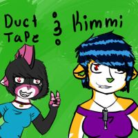 Duct Tape and Kimmi by Cierue