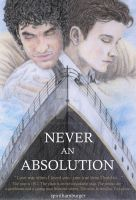 Never An Absolution by ThePotatoStabber