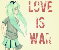 LOVE IS WAR. by BlackHolz