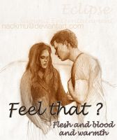 Jacob to Bella: Feel that ? by nackmu