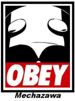 Obey Mechazawa by Oilkanlarry