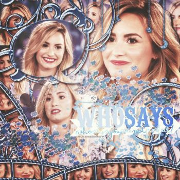 +Who says Lovato by APlaceInYOurHeart