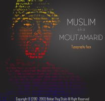 Typography Face : Muslim a.k.a Moutamarid by BahaeThugStyle