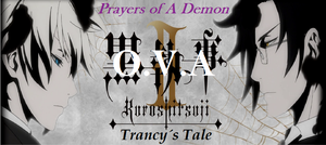 Trancy's Tale - OVA - Prayers of A Demon (+Bonus) by SavageScribe