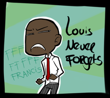 LOUIS NEVER FORGETS by Mikkynga