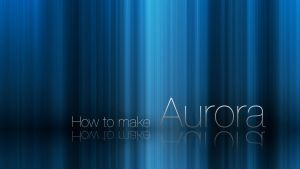 Aurora tutorial by hamzaahmed