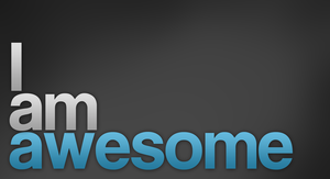 I am awesome wallpaper by Arvid23