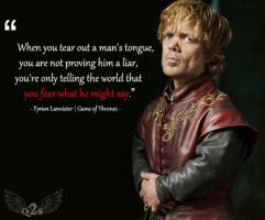 Tyrion Lannister when you tear out a man's tongue by Novuso