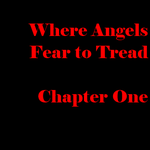 Where Angels Fear to Tread One by Trichronal