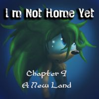 I'm Not Home Yet Ch9 by Called1-for-Jesus