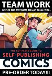 Complete Guide To Self-Publishing Comics: TeamWork by ComfortLove