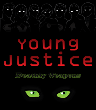 Young Justice - Deathly Weapons by RedMoonWhiteTiger