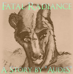 Fatal Radiance - Chapter 11 by AudeS